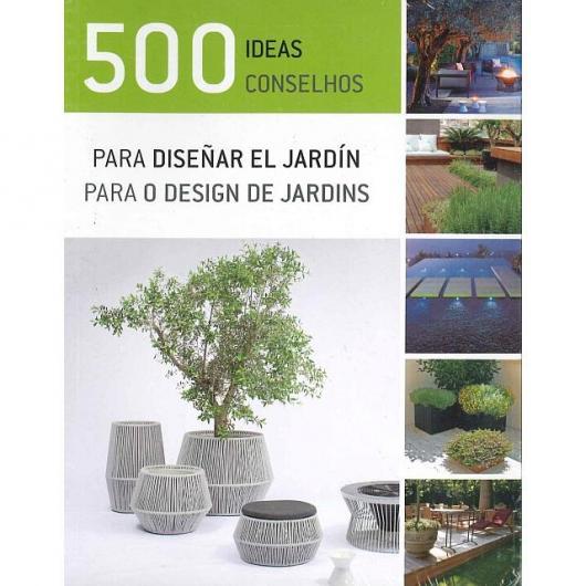 500 Ideas para diseñar el jardín