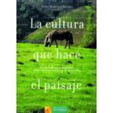 La cultura que hace el paisaje