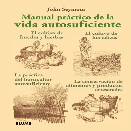 Manual práctico de la vida autosuficiente