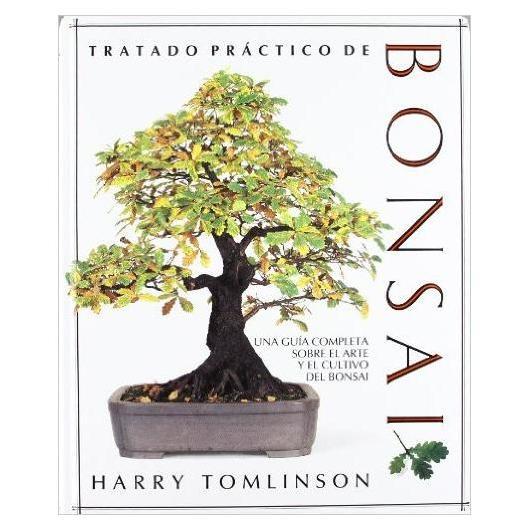 Tratado práctico de bonsái (Guía completa sobre el arte y el cultivo del bonsái)