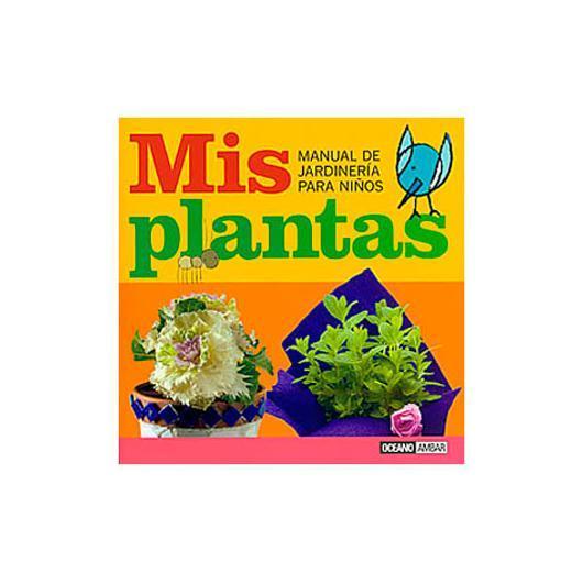 Manual de jardiner a para ni os mis plantas por 12 00 for Libros de jardineria