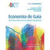 Economía de Gaia: Vivir bien dentro de los límites del planeta
