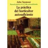La práctica del horticultor autosuficiente