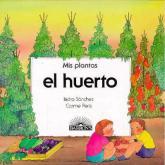 Mis plantas: El Huerto
