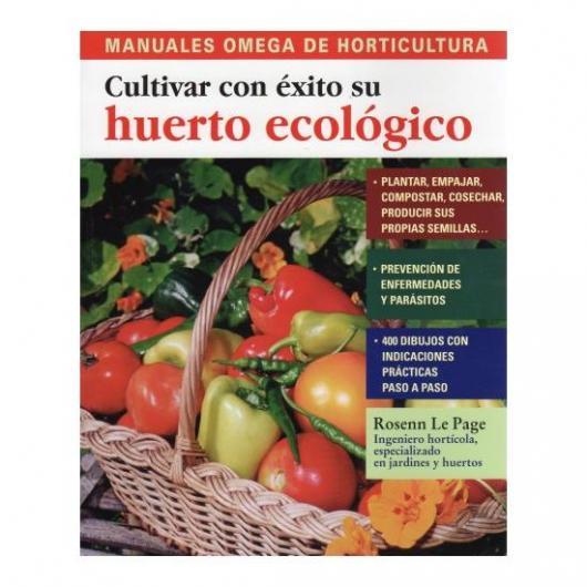 Cultivar con éxito su huerto ecológico